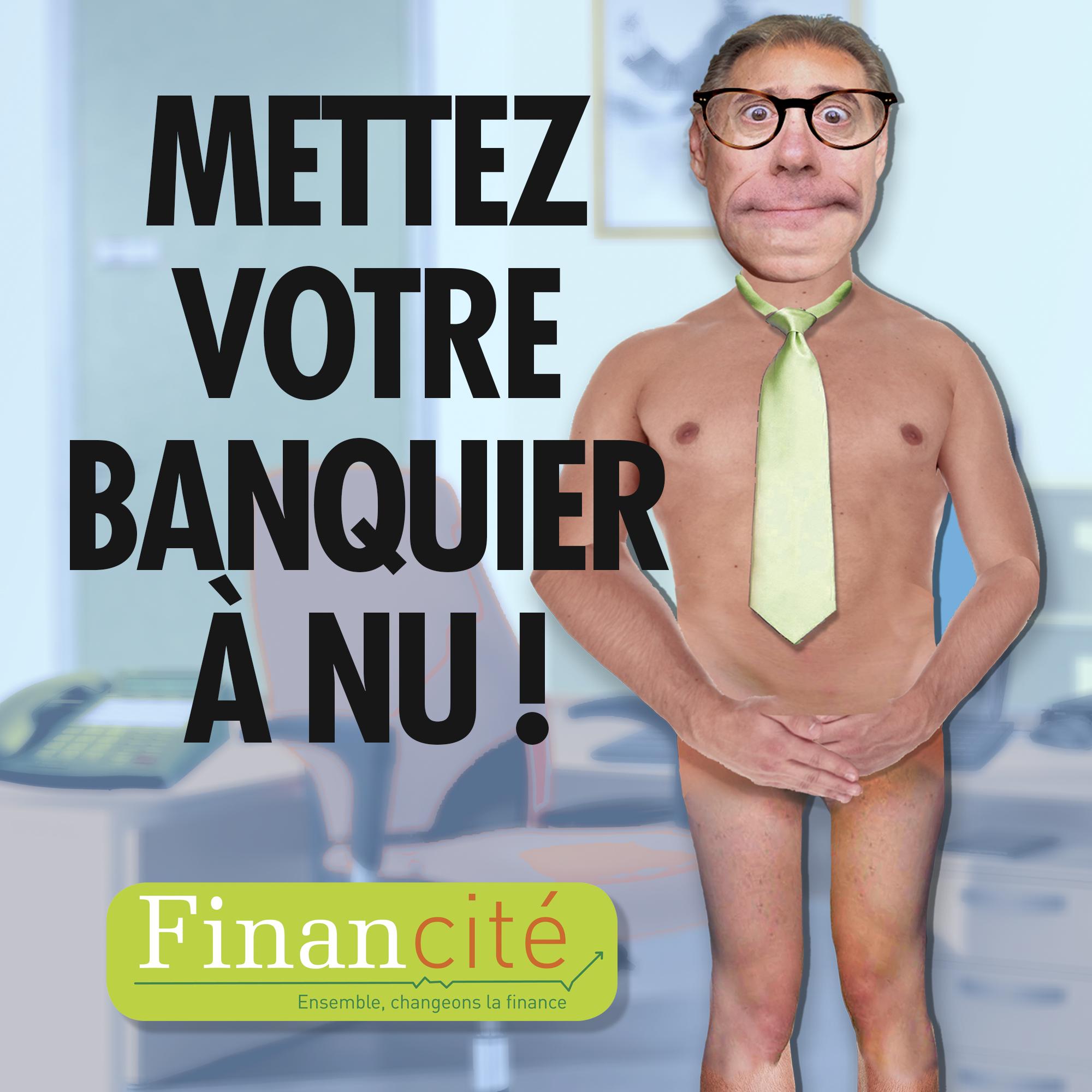 Mettez votre banquier à nu